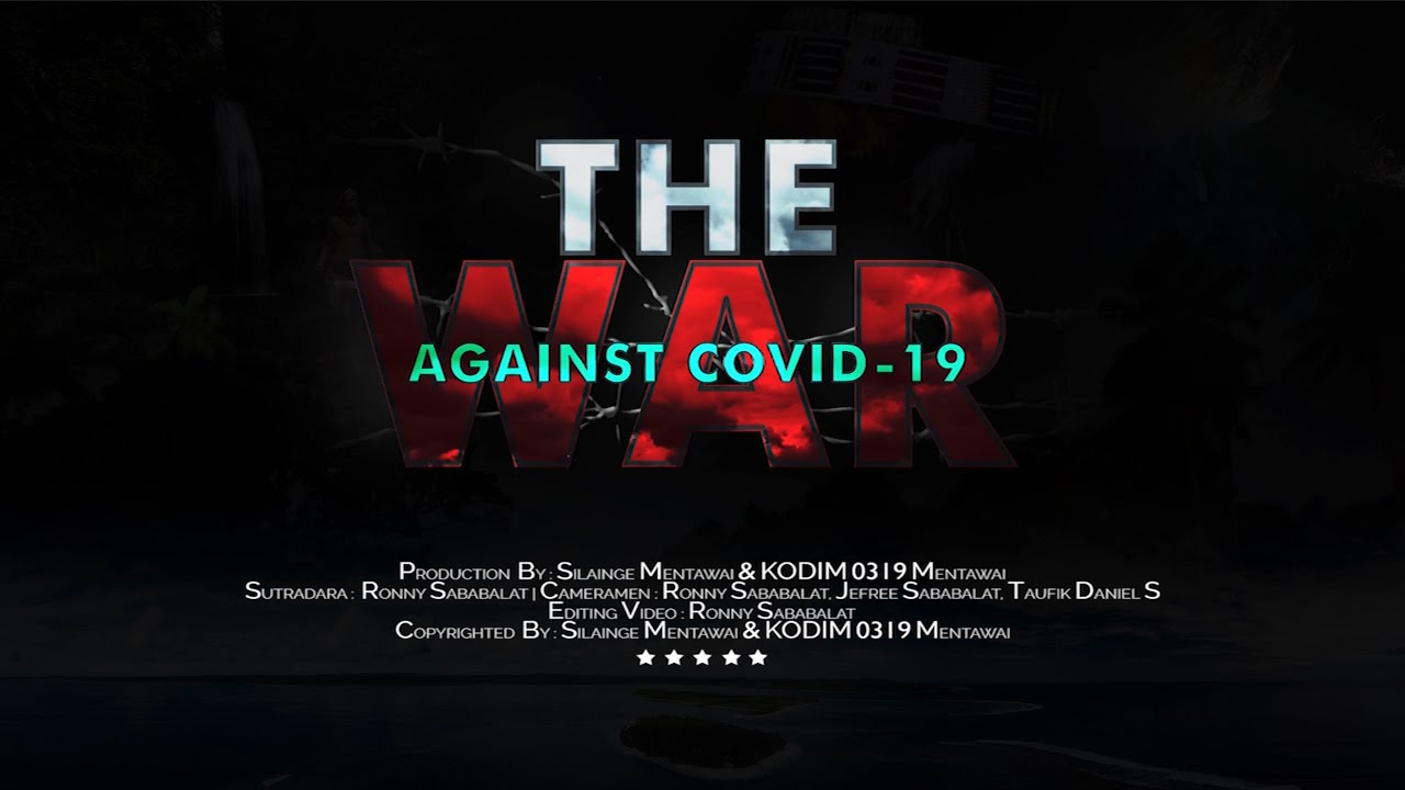 THE WAR AGAINST COVID-19 / PERANG MELAWAN COVID-19