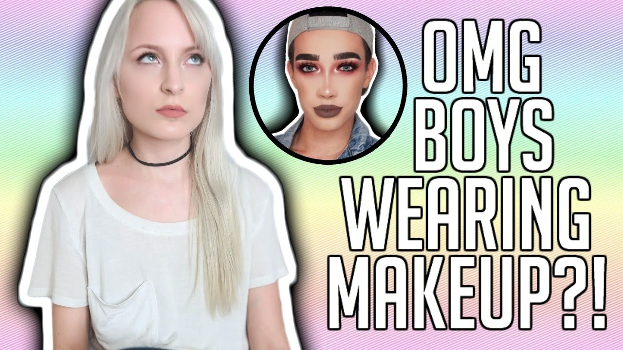 Boys Wearing Makeup Rant My Thoughts
