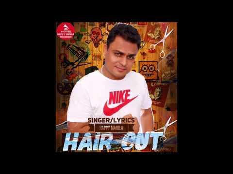 Latest Punjabi Song Hair Cut - Happy Manila | Punjabi Funny Songs 2017 | Www.djnri.com