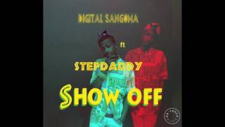 Video Digital Sangoma ft StepDaddy Show Off (Official Audio) download MP3, 3GP, MP4, WEBM, AVI, FLV Oktober 2018