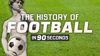 The History of Football (Soccer) in 90 Seconds | Greece to the World Cup | Laughing Historically