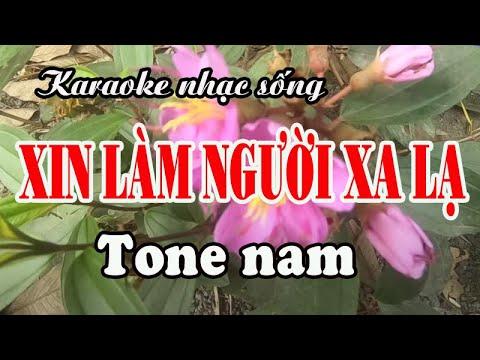 karaoke-nhạc-sống-xin-lÀm-ngƯỜi-xa-lẠ---tone-nam
