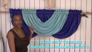 Repeat youtube video Learn how to make Waterfall Valance Part 3.