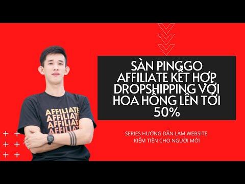PingGo - Sàn TMĐT kết hợp Affiliate & Dropshipping hoa hồng lên tới 50%