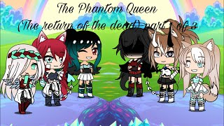 The Phantom Queen (The Rise of the Dead) Finally Part 1 of 3