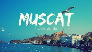 MUSCAT Travel Guide, 5 best place in muscat that you must visit !!