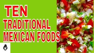 10 Traditional Mexican Foods (2017)