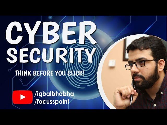 Cyber Security | Think Before You Click | Muhammad Iqbal Bhabha