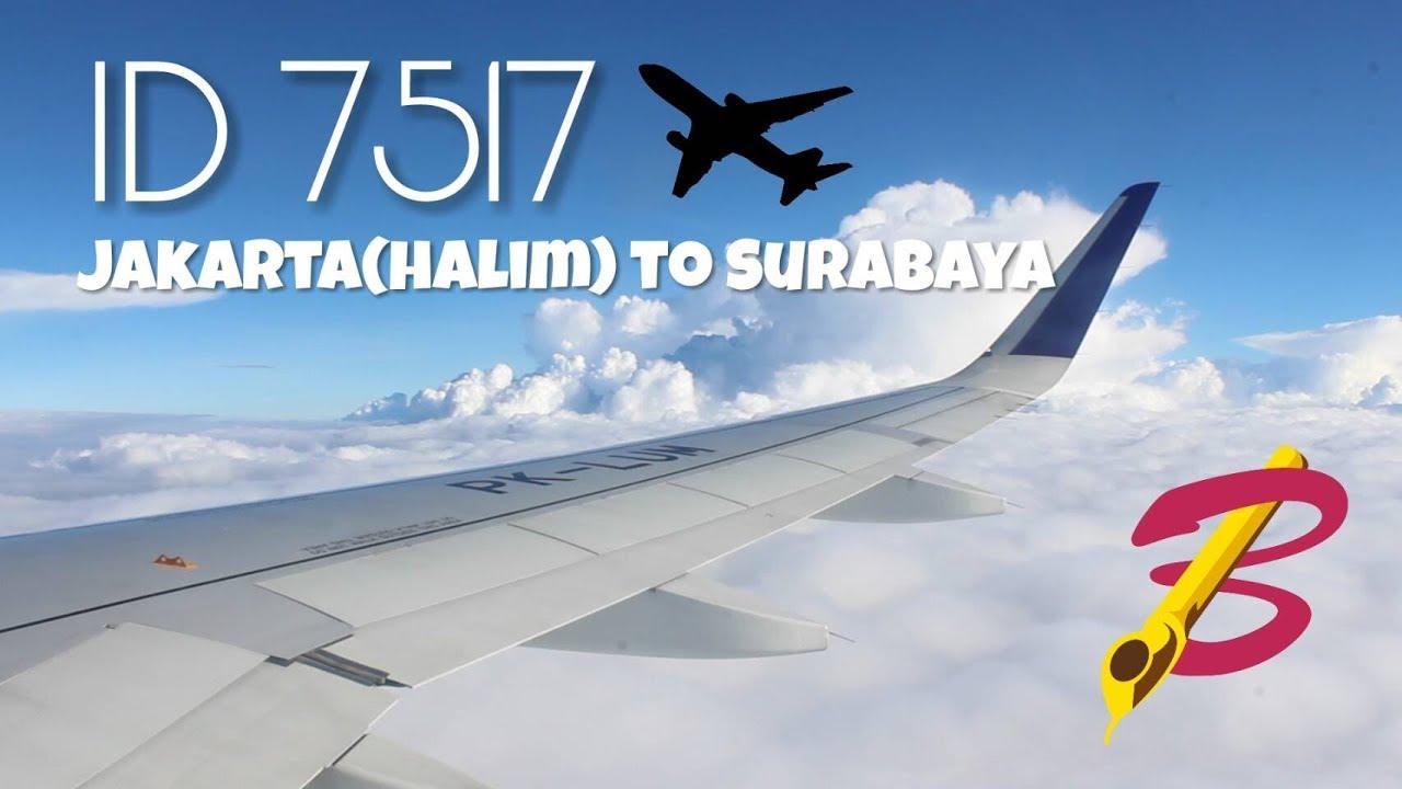 Flight Report  Batik Air ID 7517 Jakarta to Surabaya  YouTube
