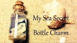 My Sea Secret Bottle Charm Tutorial