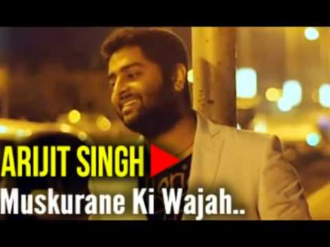 Muskurane Ki Wajah Tum Ho   Arijit Singh