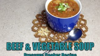Beef & Vegetable Soup Pressure Cooker Recipe cheekyricho