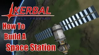 Kerbal Space Program #39 - How to Build a Space Station