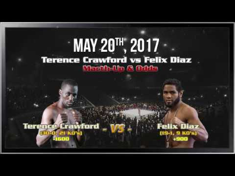 Boxing | Terence Crawford vs Felix Diaz| May 20,2017 |Fight Preview Betting Odds & Prediction