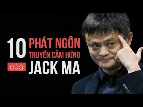 Tỷ Phú Jack Ma và 10 Câu Nói Truyền Cảm Hứng Hay Nhất