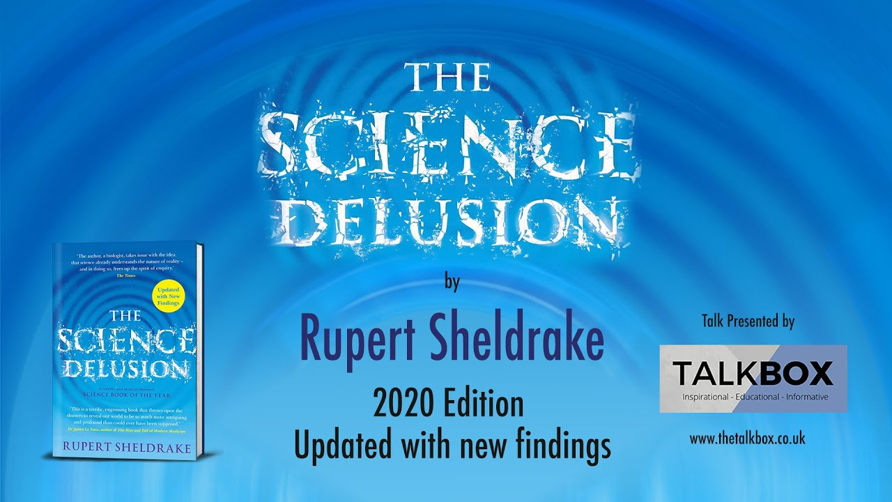 The Science Delusion -- 2020 Edition