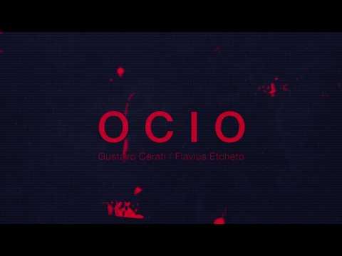 Ocio (Gustavo Cerati & Flavius Etcheto)
