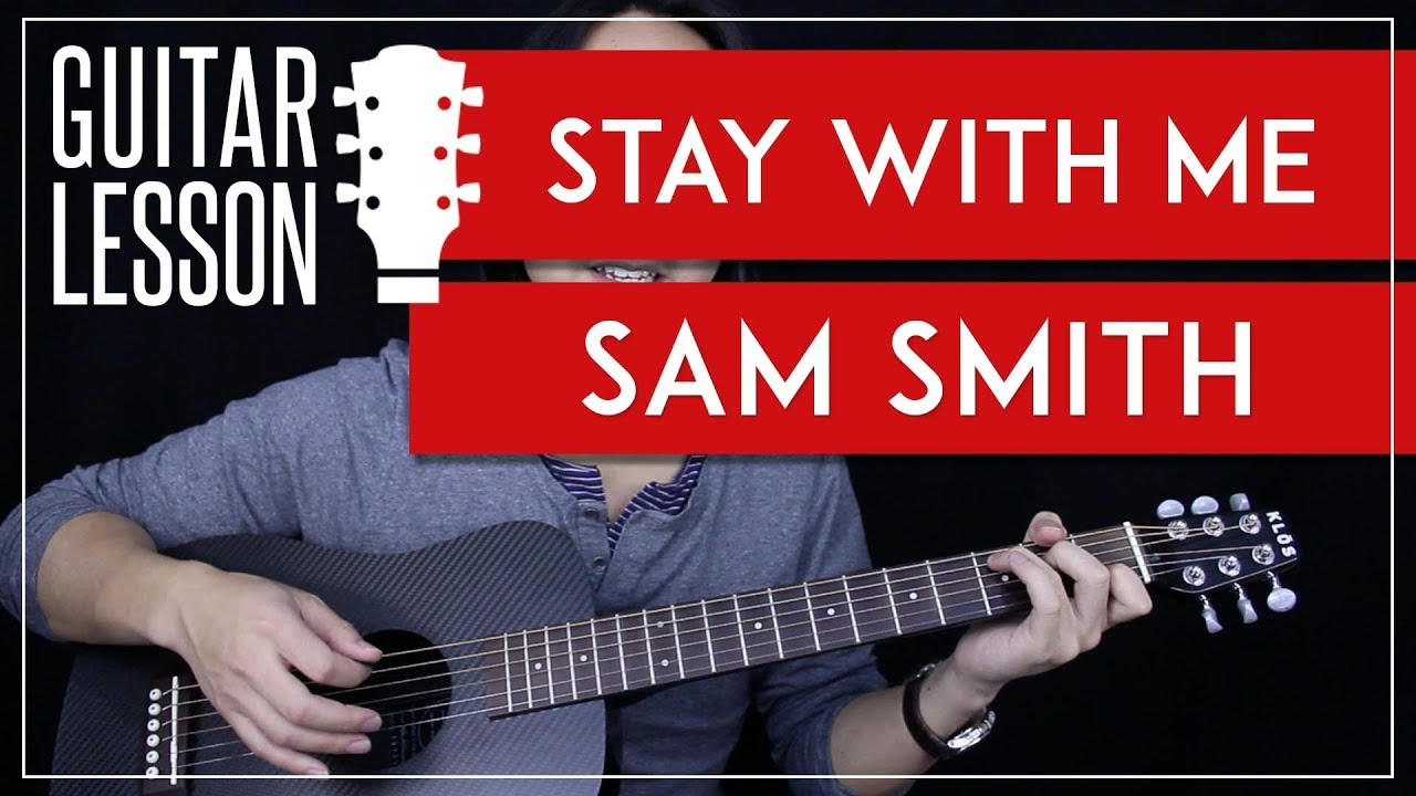 stay with me guitar tutorial sam smith guitar lesson no capo easy chords guitar cover. Black Bedroom Furniture Sets. Home Design Ideas