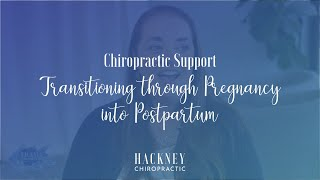 Chiropractic Support Transitioning Through Pregnancy to Postpartum | Hackney Chiropractic | Edmond