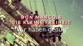 Don Marco & die kleine Freiheit: Wir haben genug Video (Official)