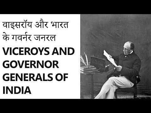 वाइसरॉय और भारत के गवर्नर जनरल [Viceroys and Governor Generals of India and their Contributions]