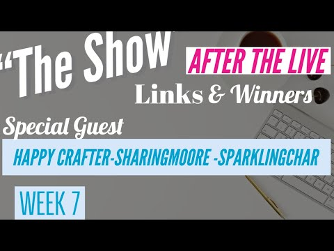 The Live After The Show With Special Guests Happy Crafter, Sharingmoore & SparklingChar
