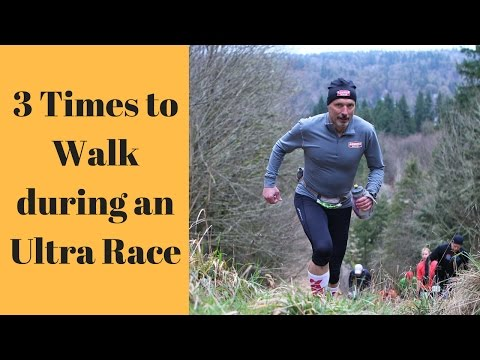 3 Times When to Walk during an Ultra Marathon Trail Race