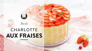 Recette FACILE : La Charlotte aux Fraises