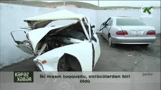 Şəmkirdə iki maşın toqquşdu, sürücülərdən biri öldü - Kəpəz TV