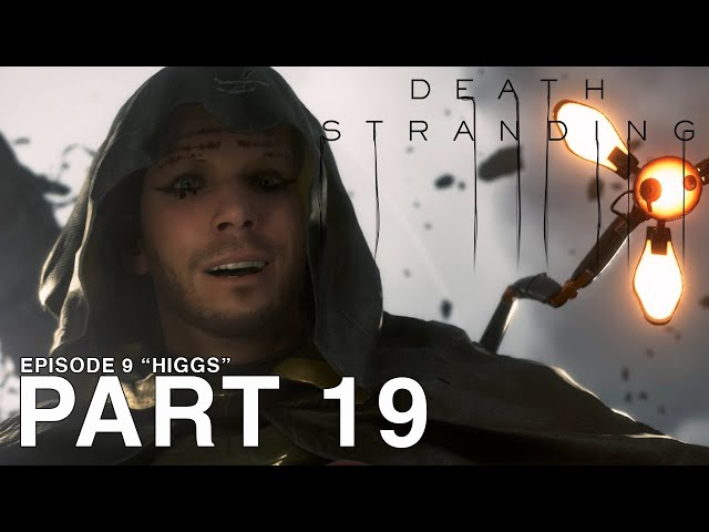 DEATH STRANDING - Part 19 - Episode 9 - Higgs - [PC Walkthrough Gameplay 60FPS] - No Commentary