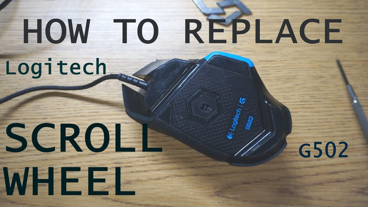 4662a8d61c9 [Loud Music Warning] G502: How to Replace Scroll Wheel on Logitech G502 -  YouTube