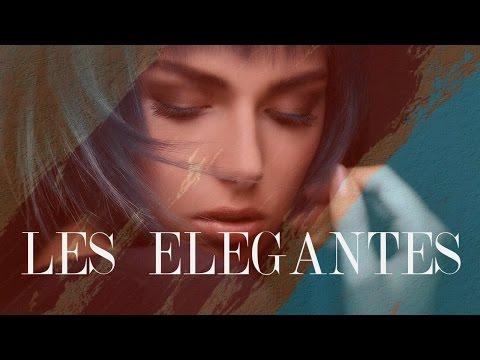 LES  ELEGANTES nouvelle chanson française 2017 variété française - chanson française 2017 nostalgie