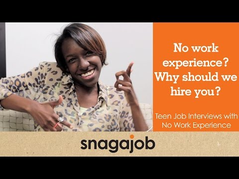 No work experience? Why should we hire you? Teen job interviews with no work experience (Part 1)