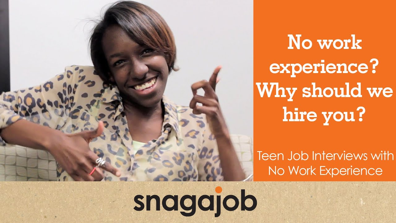 What If I Have No Work Experience For A Resume No Work Experience Why Should We Hire You Teen Job