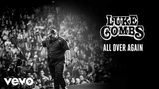Download Luke Combs - All Over Again (Audio) Mp3 and Videos