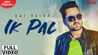IK Pal - Raj Raina ( Official Video ) | Sunny Vik | Latest Punjabi Songs 2019