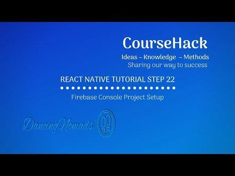 React Native Tutorial Step 22 - Firebase Console Project Setup thumbnail