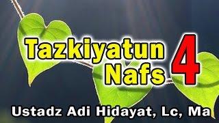 Video Tazkiyatun Nafs (bag. 4) | Ust. Adi Hidayat, Lc : Samudra Ilmu download MP3, 3GP, MP4, WEBM, AVI, FLV Juli 2018