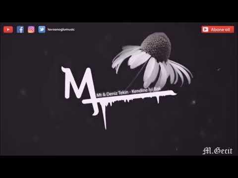 Deniz Tekin - Kendine İyi Bak (Mt Mix) - Mehmet Geçit