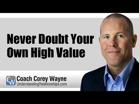 Never Doubt Your Own High Value