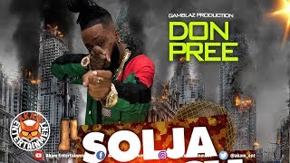 Don Pree - Solja March [Fly Bat Riddim] April 2019