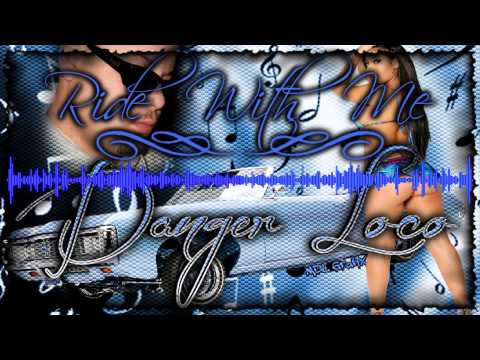 Ride With Me - Mr.  Danger Loco ***New Chicano Rap Love Songs 2014***