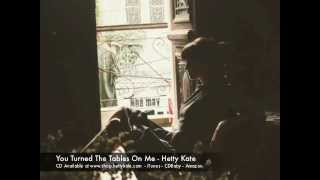 You Turned The Tables On Me - Hetty Kate (2009)
