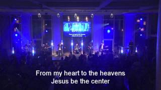 Jesus Be The Center - Sidney Mohede - Official Japanese Lyrics 公認日本語訳