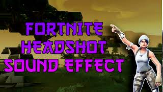 FORTNITE HEADSHOT SOUND EFFECT [FREE]