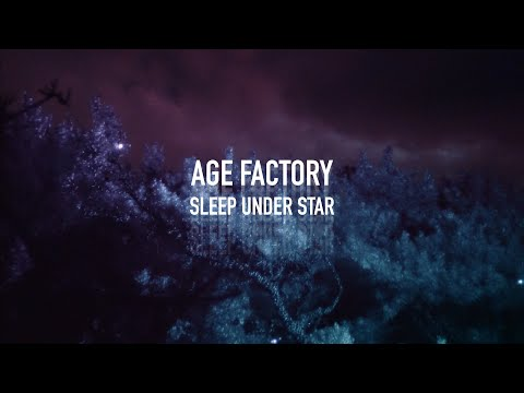"""Age Factory """"Sleep under star"""" (Official Music Video)"""