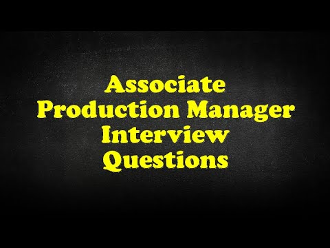 Associate Production Manager Interview Questions
