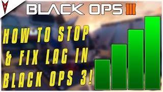 *NEW* HOW TO STOP/FIX LAG IN BLACK OPS 3 LAST GEN/NEXT GEN MULTIPLAYER! (PS3/PS4/XBOX 360/XBOX ONE)