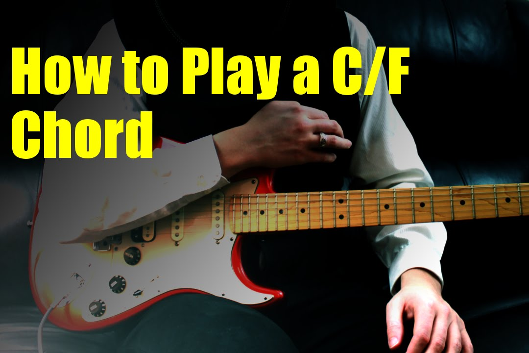 How to Play a C/F Chord - YouTube