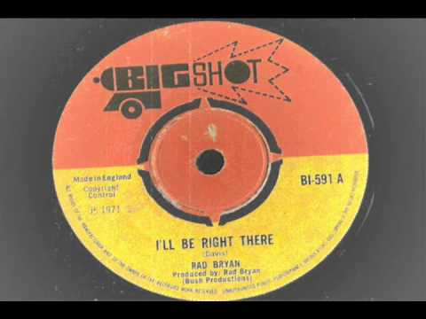 Rad Bryan  Ill Be Right There  Bigshot records 591 a  reggae 1971